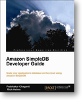 Book Excerpt and Interview: Amazon SimpleDB Developer Guide