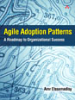 Book Review: Agile Adoption Patterns, A Roadmap to Organizational Success