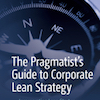 Q&A on the Book The Pragmatist's Guide to Corporate Lean Strategy