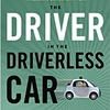 Q&A on the Book The Driver in the Driverless Car