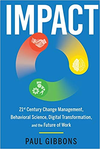Article: Q&A on the Book Impact: 21st Century Change Management, Behavioral Science, and the Future of Work