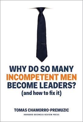 Q Amp A On The Book Why Do So Many Incompetent Men Become Leaders