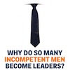 Bate papo sobre o livro Why Do So Many Incompetent Men Become Leaders?
