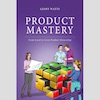 Book Q&A on Product Mastery