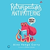 Q&A on the Book Retrospectives Antipatterns