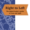 Q&A on the Book Right to Left: The Digital Leader's Guide to Lean and Agile