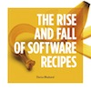 Q&A on The Rise and Fall of Software Recipes