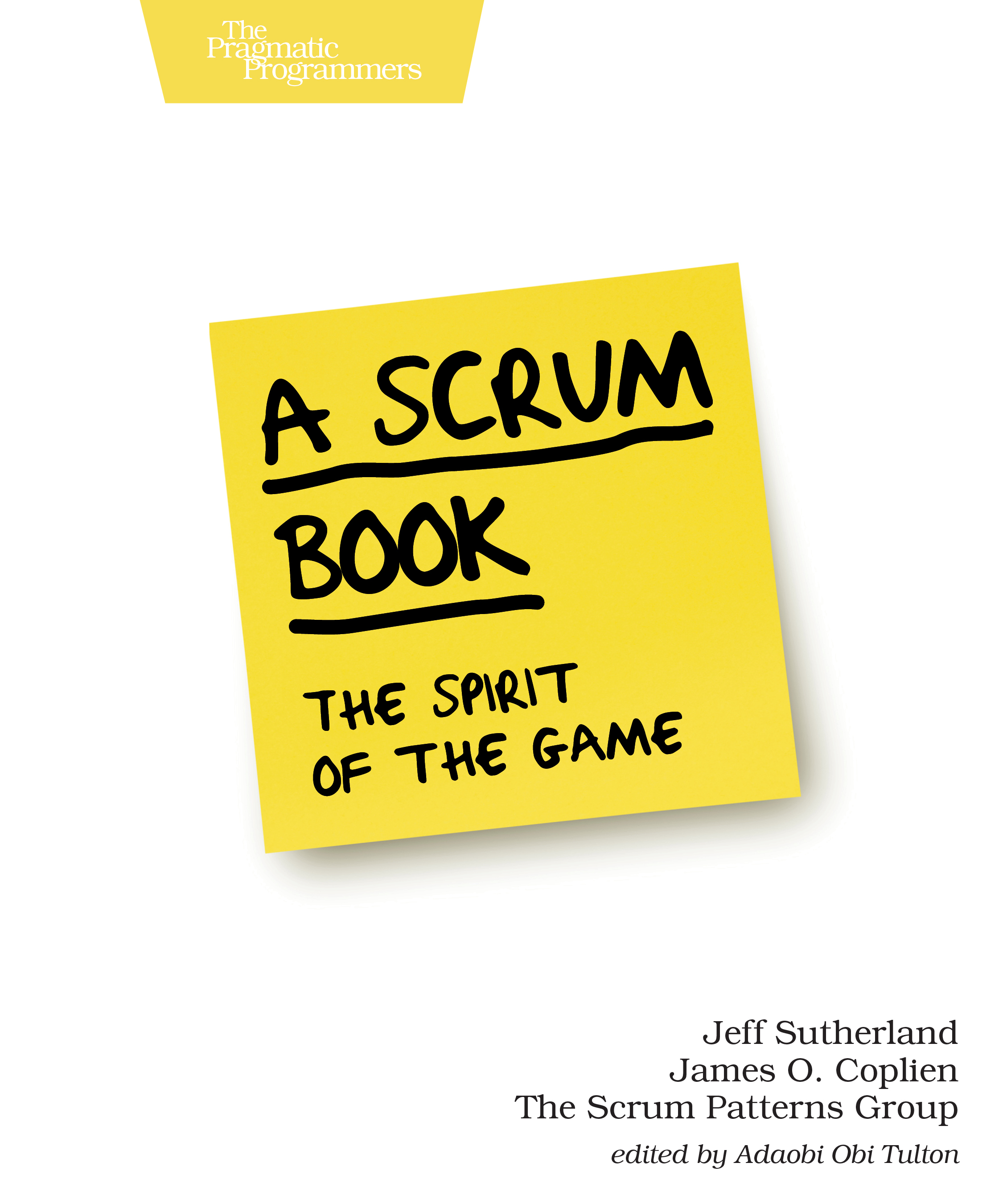 Q&A on A Scrum Book: The Spirit of the Game