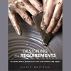 "Q&A with the Author on ""Designing the Requirements"", an Alternative Approach"