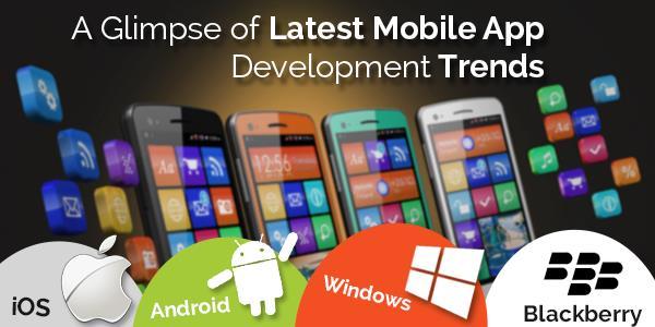 A Glimpse of Latest Mobile App Development Trends