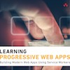 Learning Progressive Web Apps - Book Review and Q&A