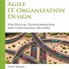 Book Review and Q&A on Agile IT Organization Design