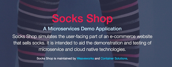Introducing Sock Shop: A Cloud Native Reference Application