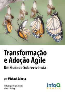 Transformação e Adoção Agile, Um Guia de Sobrevivência