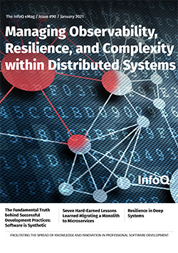 The InfoQ eMag: Managing Observability, Resilience, and Complexity within Distributed Systems