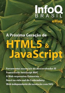 InfoQ eMag: A Próxima Geração de HTML5 & JavaScript