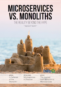 The InfoQ eMag: Microservices vs. Monoliths - The Reality Beyond the Hype
