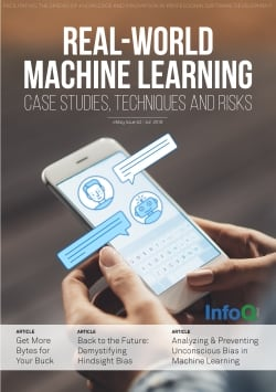 The InfoQ eMag: Real-World Machine Learning: Case Studies, Techniques and Risks