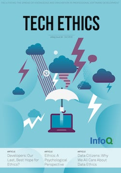The InfoQ eMag: Tech Ethics