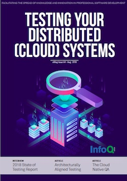 The InfoQ eMag: Testing Your Distributed (Cloud) Systems