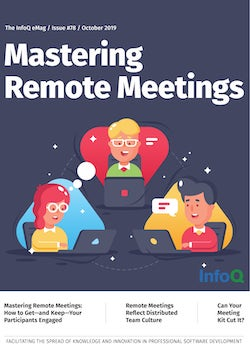 The InfoQ eMag: Mastering Remote Meetings