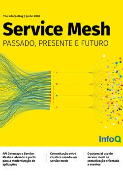 eMag: Service Mesh - Passado, Presente e Futuro