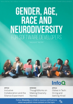 The InfoQ eMag: Gender, Race, Age and Neurodiveristy for Software Developers