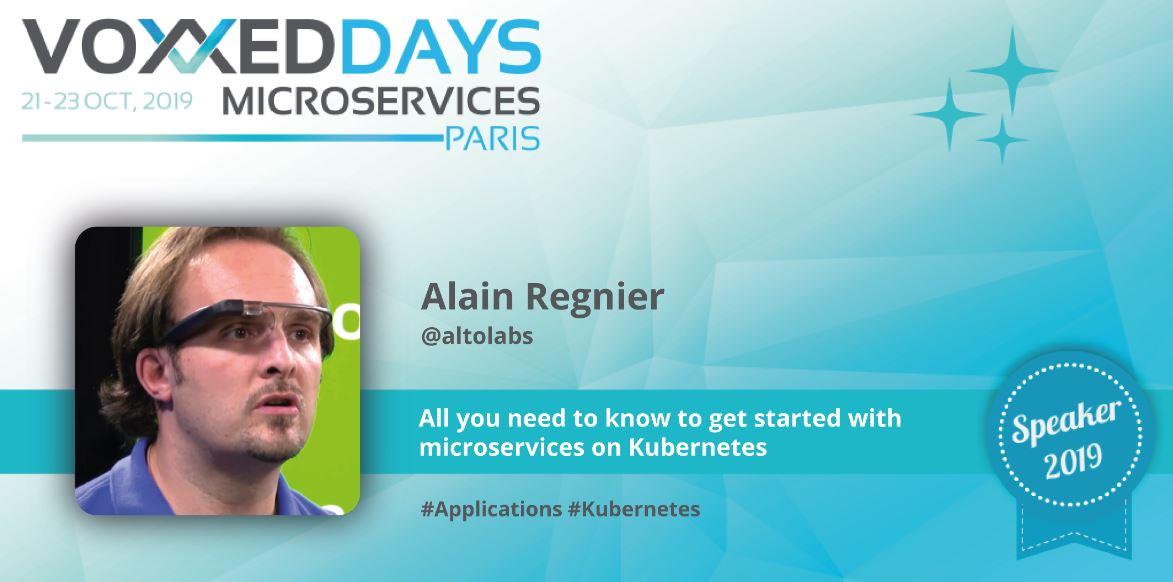 VoxxedDays Microservices 2019 Alain Regnier