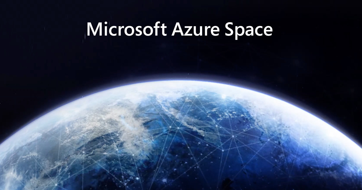 Microsoft Introduces Azure Space to Further Push the Boundaries of Cloud Computing