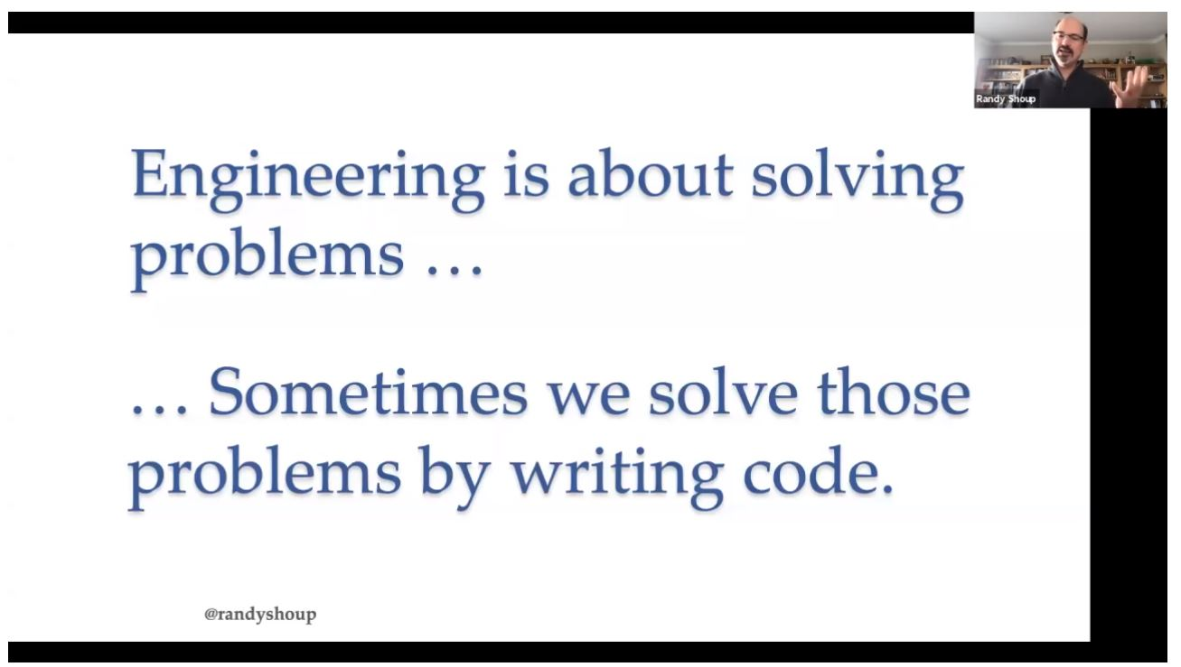 Engineering is about solving problems ... sometimes we solve these problems by writing code