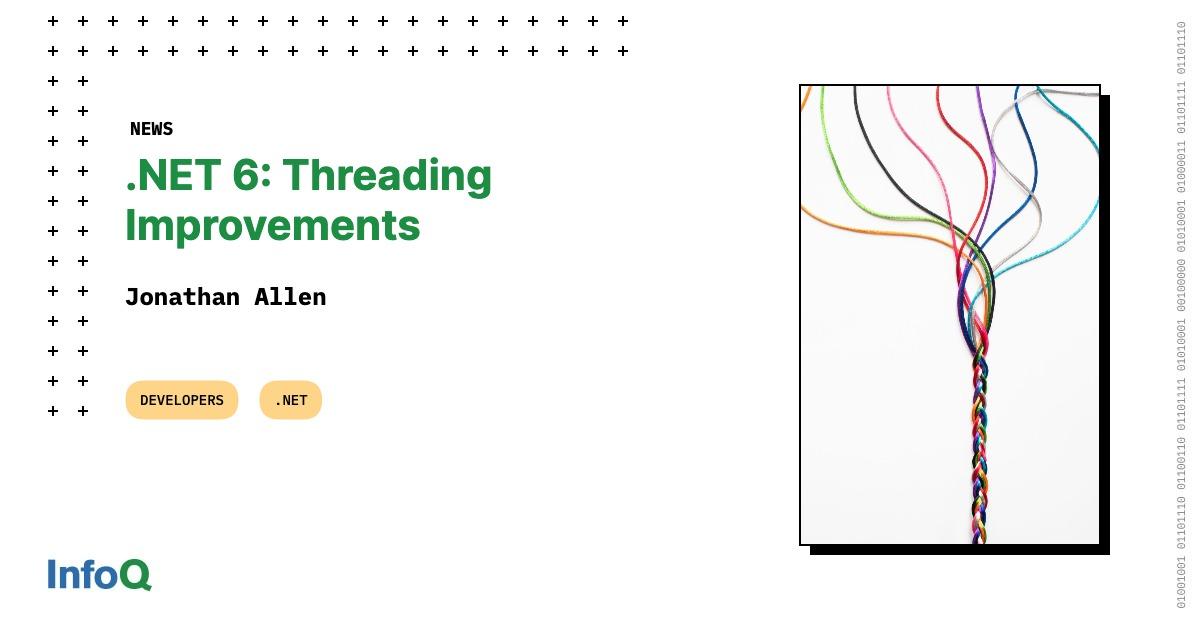 .NET 6: Threading Improvements