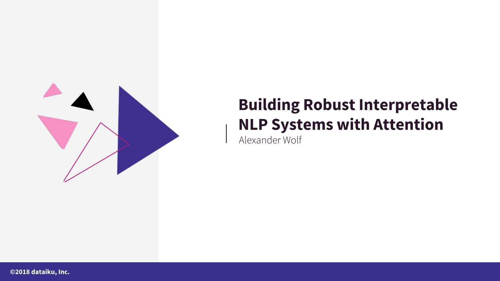 Creating Robust Interpretable NLP Systems with Attention