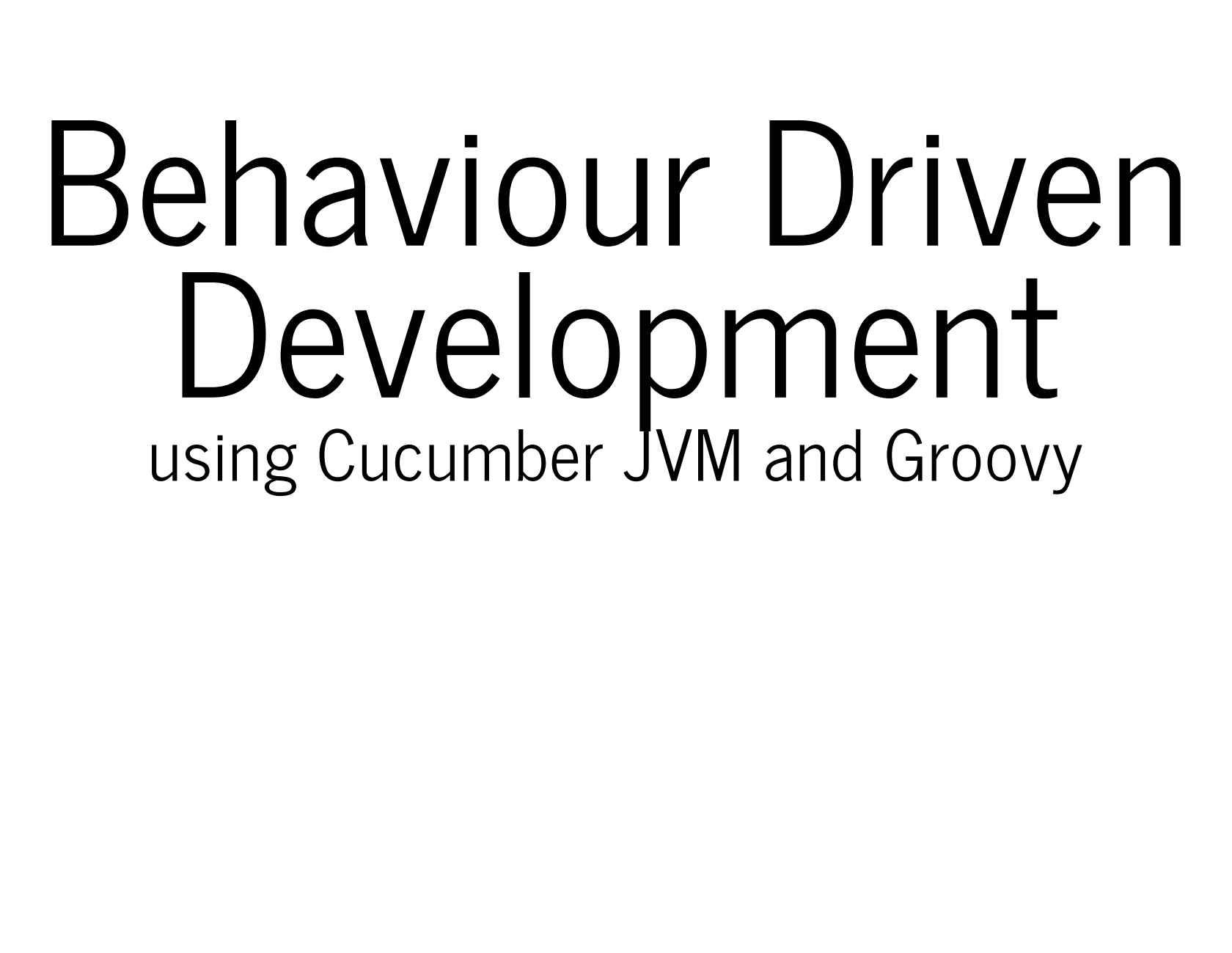 BDD Using Cucumber JVM and Groovy