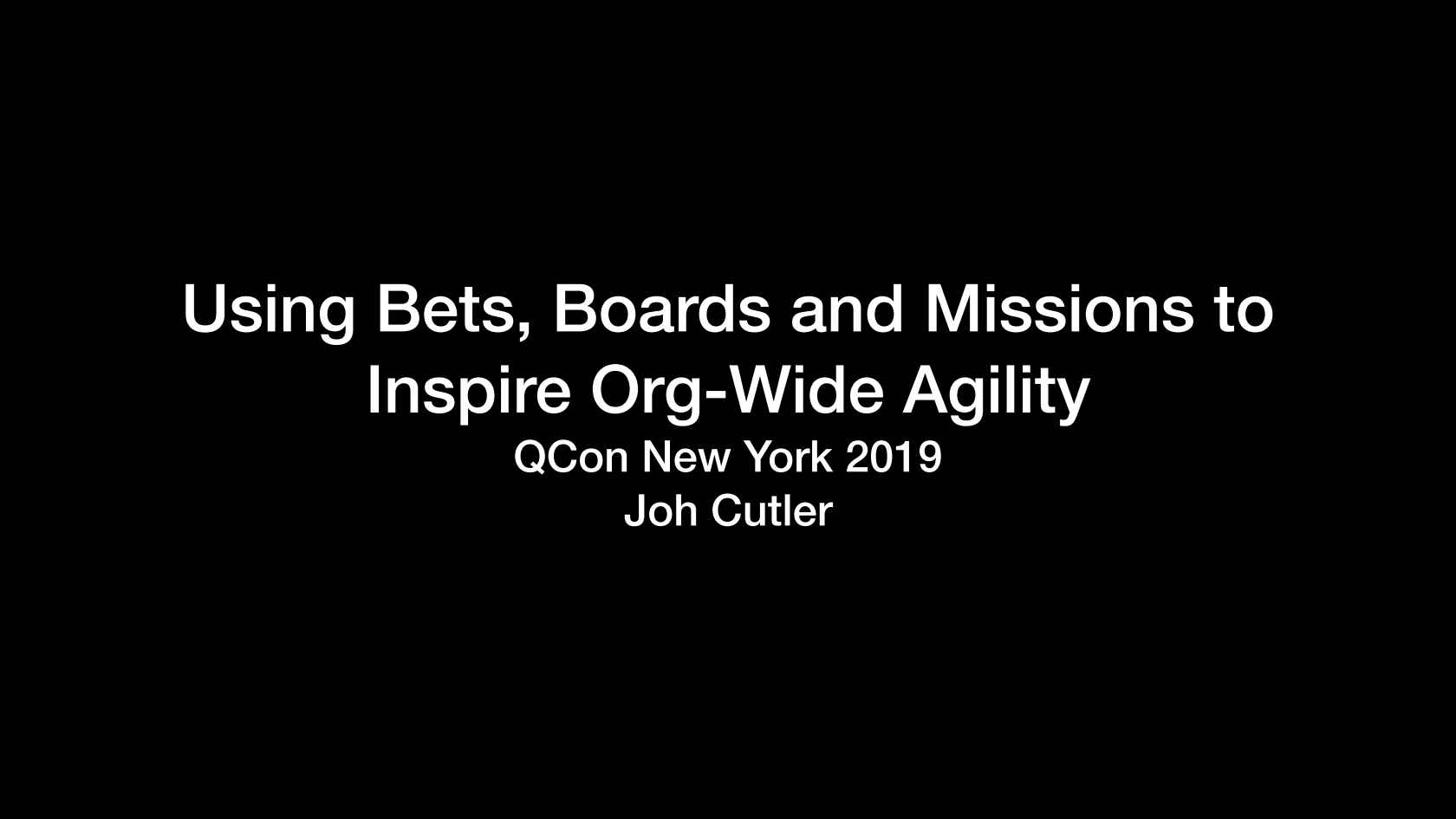 Using Bets, Boards and Missions to Inspire Org-wide Agility