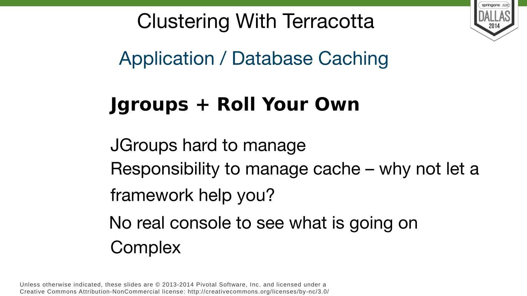 Web Clustering, Integration with Terracotta, BigMemory, Quartz & Grails