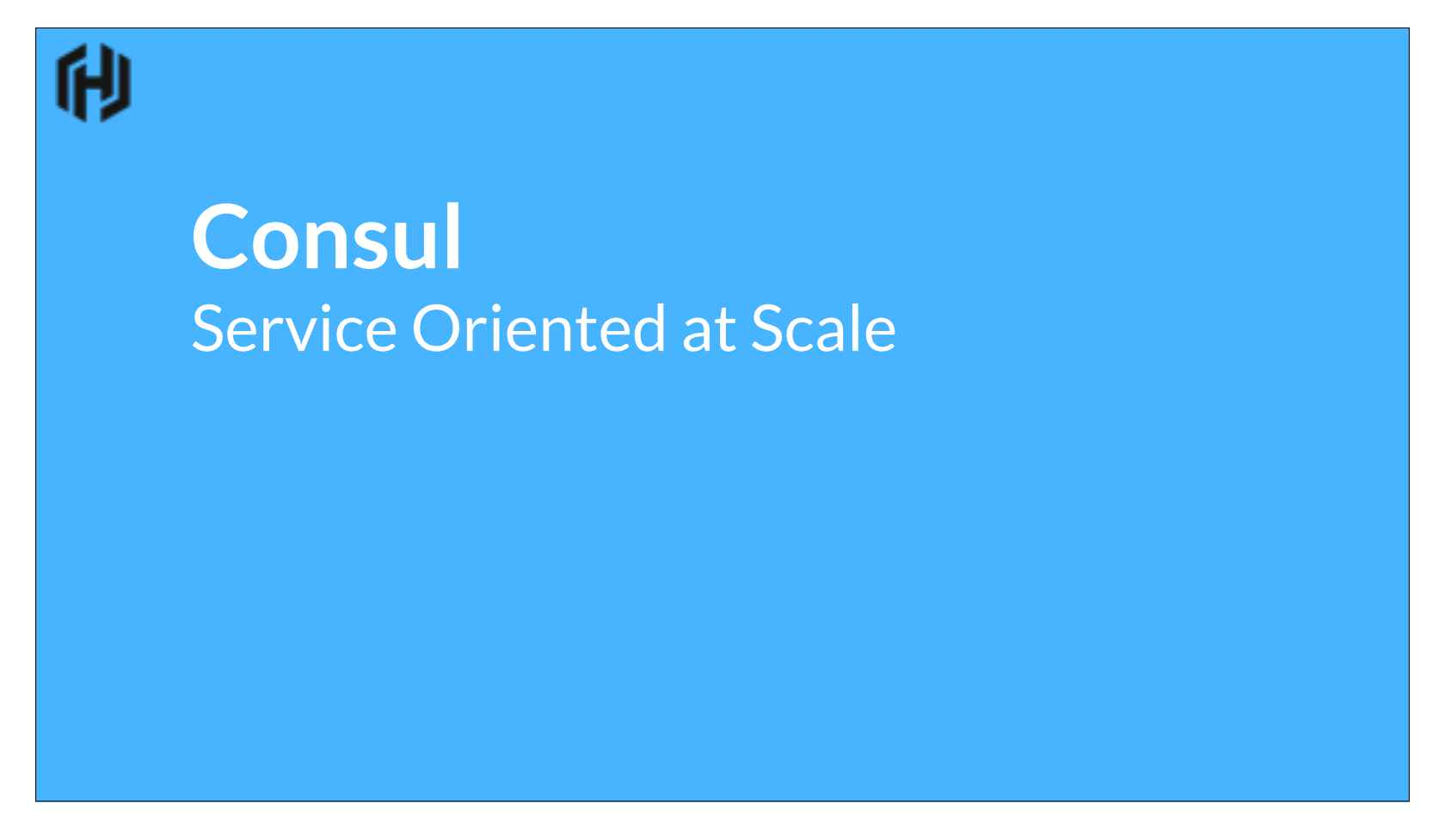 Consul: Service-oriented at Scale