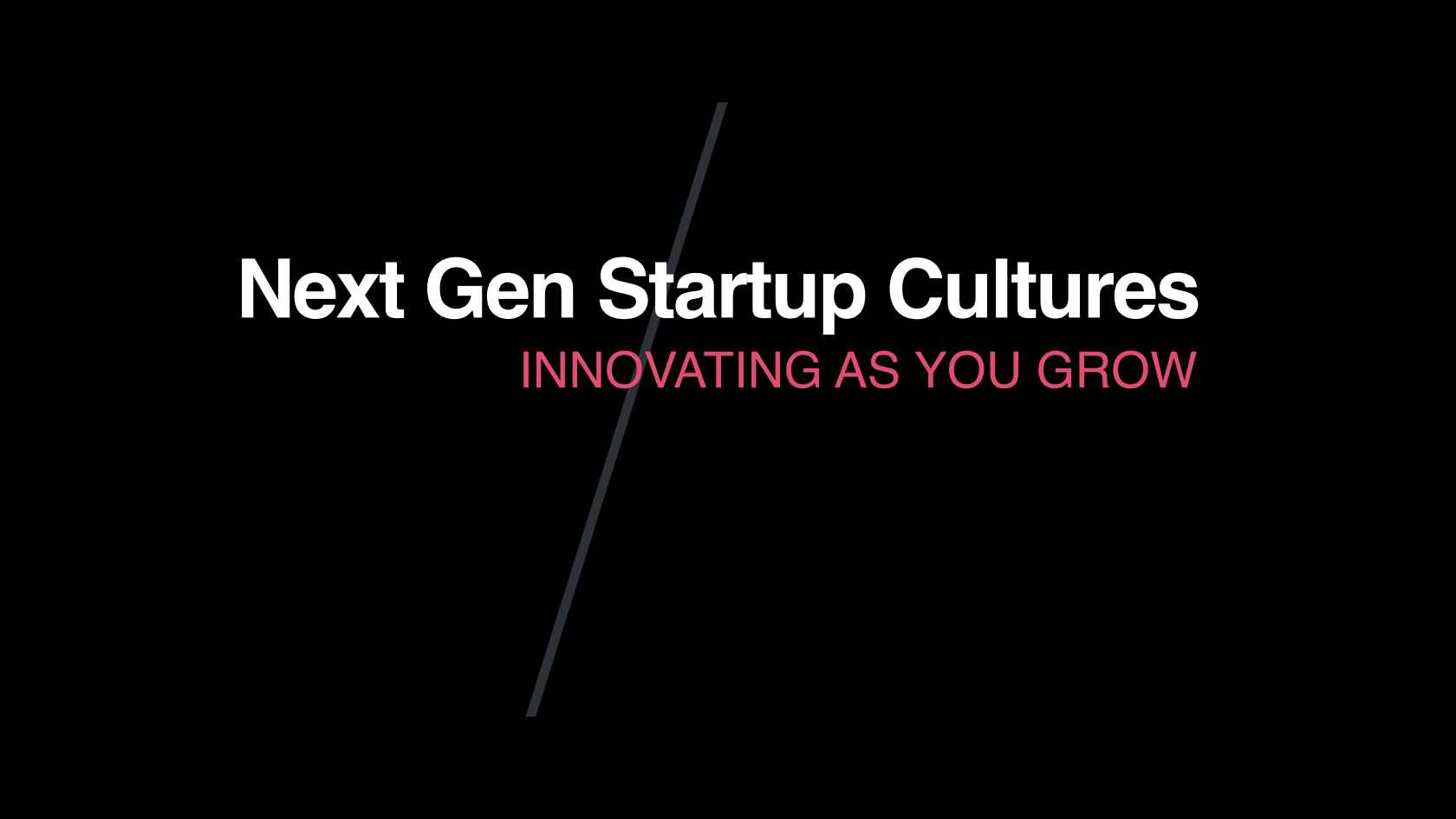 Next-gen Start-up Cultures: Innovating as You Grow