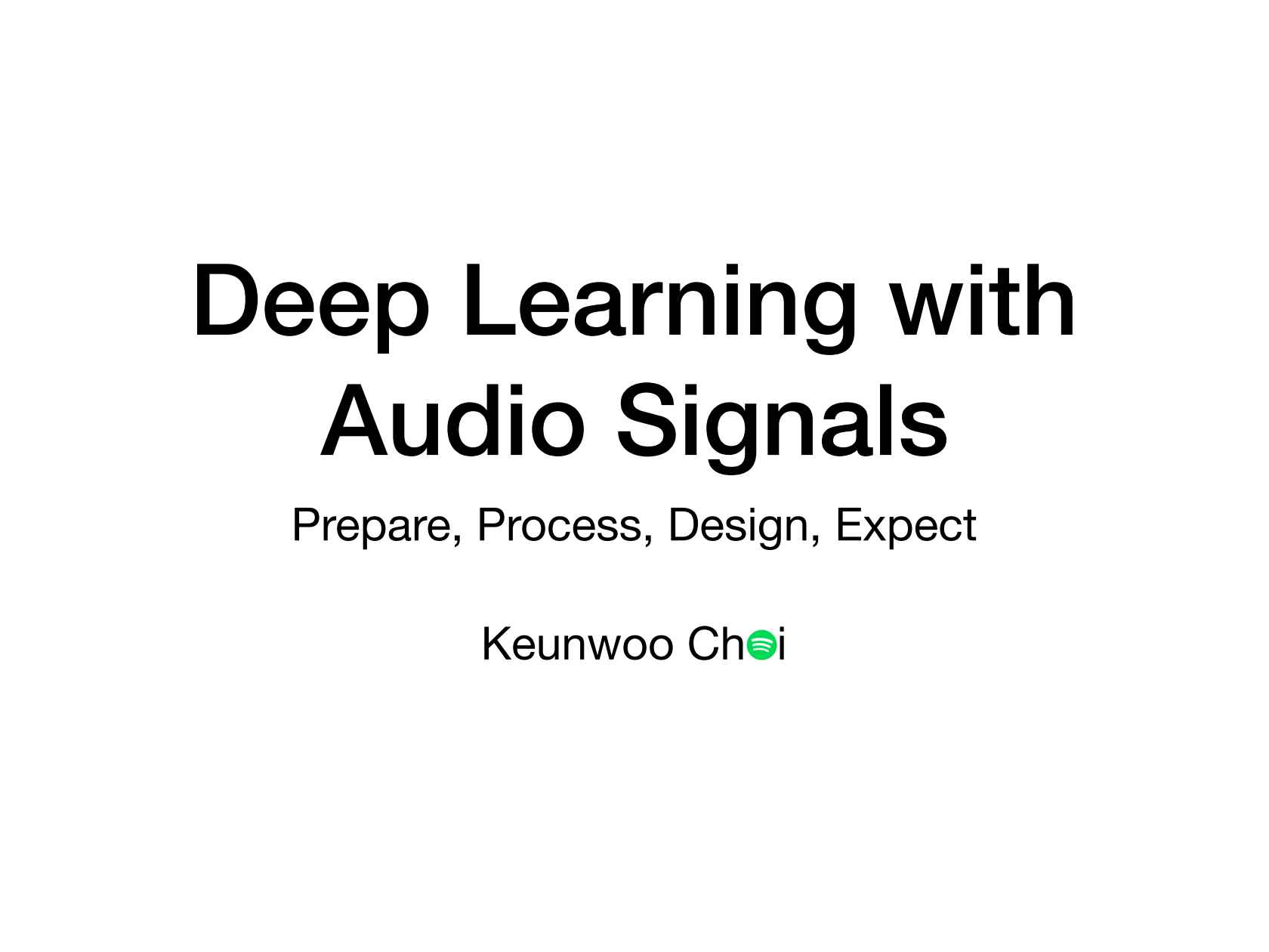Deep Learning with Audio Signals: Prepare, Process, Design
