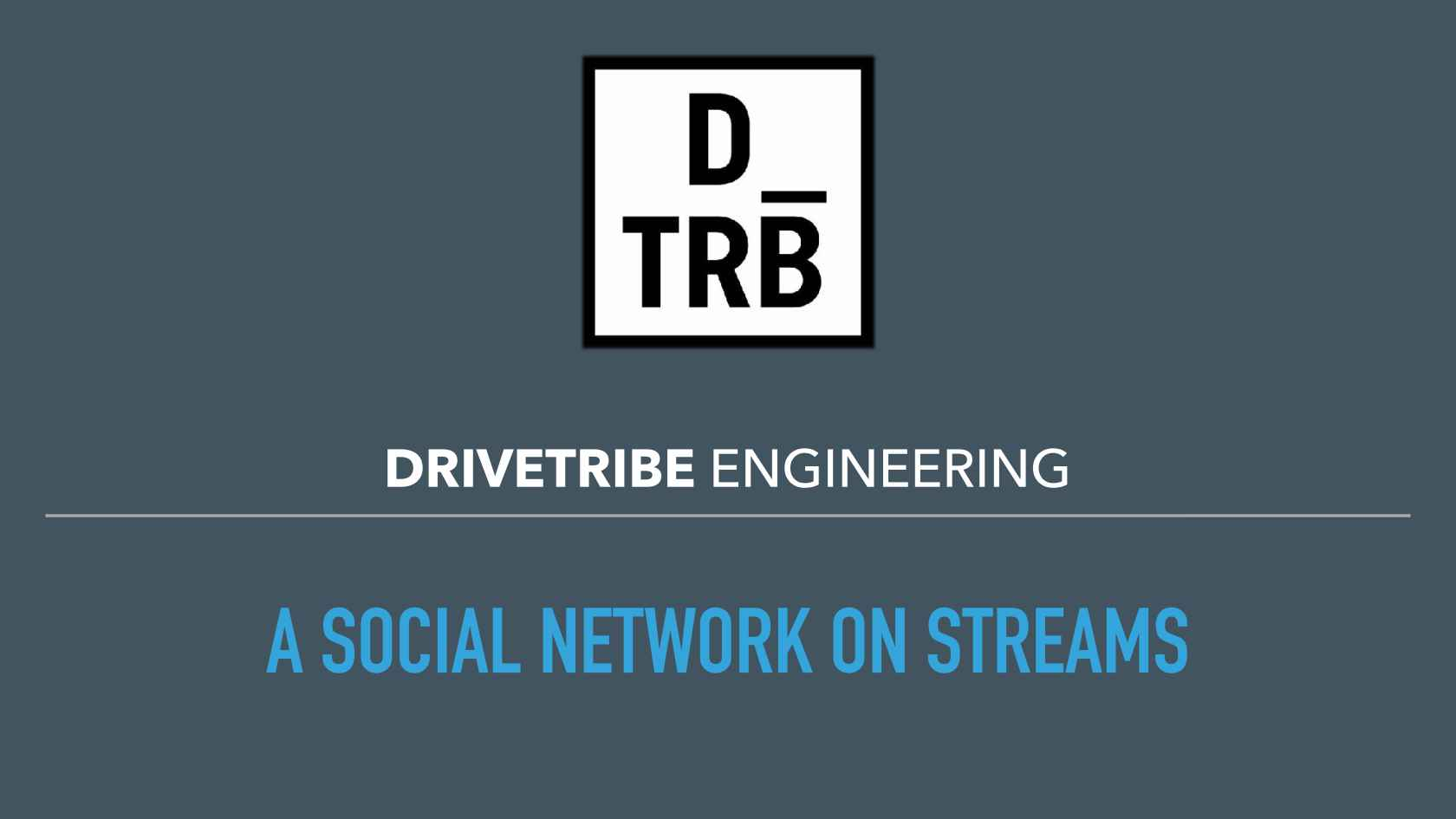 Drivetribe: A Social Network on Streams