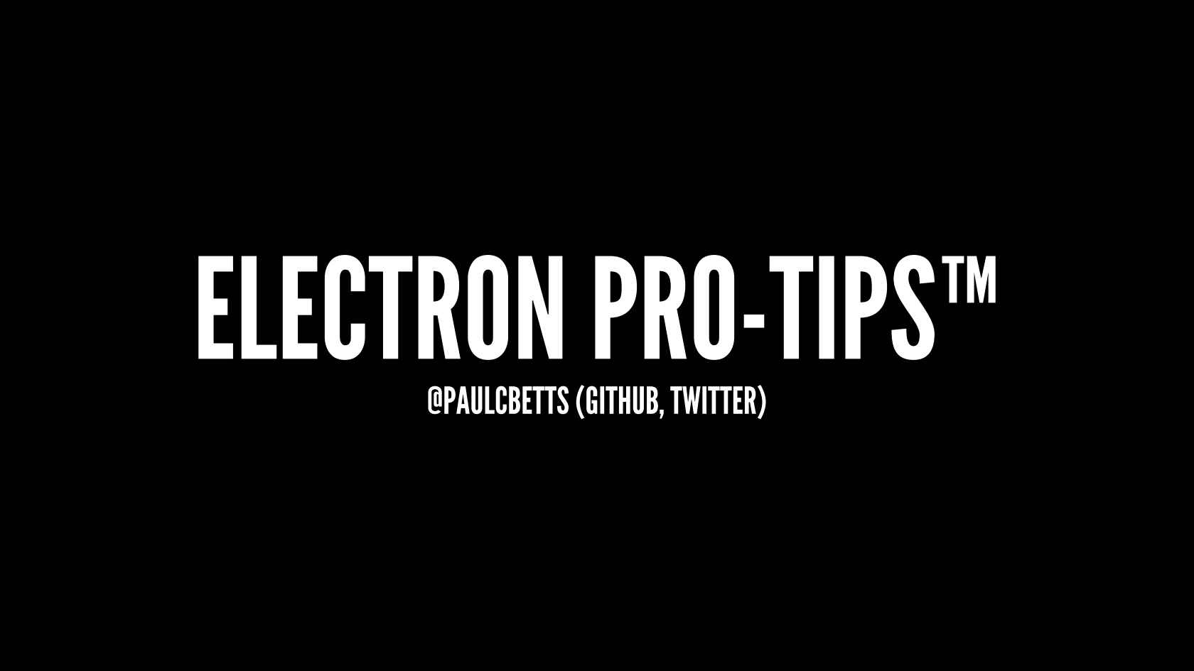Desktop Applications in Electron: Pro Tips and Tricks