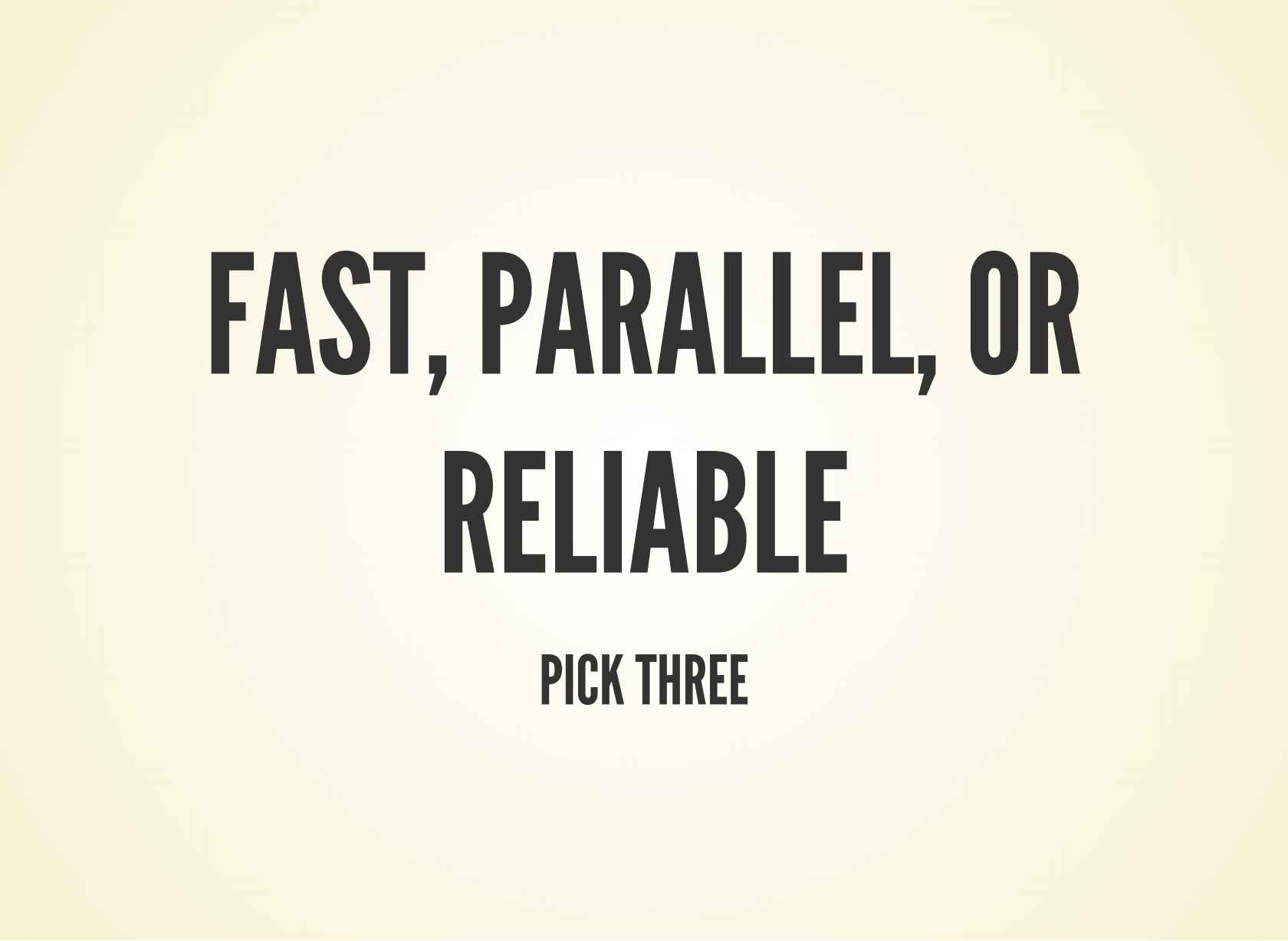 Fast, Parallel, or Reliable: Pick 3, a Tour of Elixir