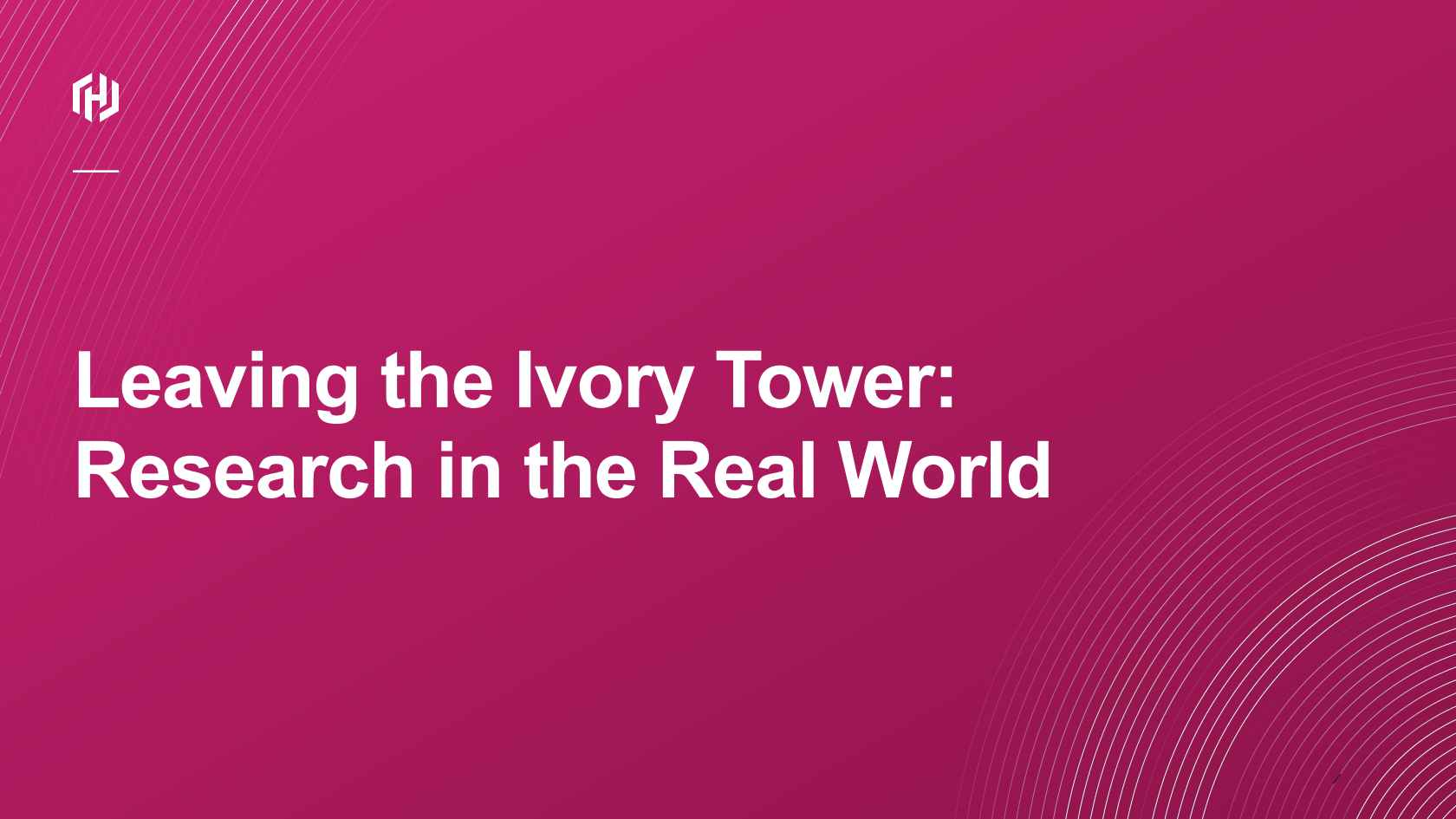 Leaving the Ivory Tower: Research in the Real World