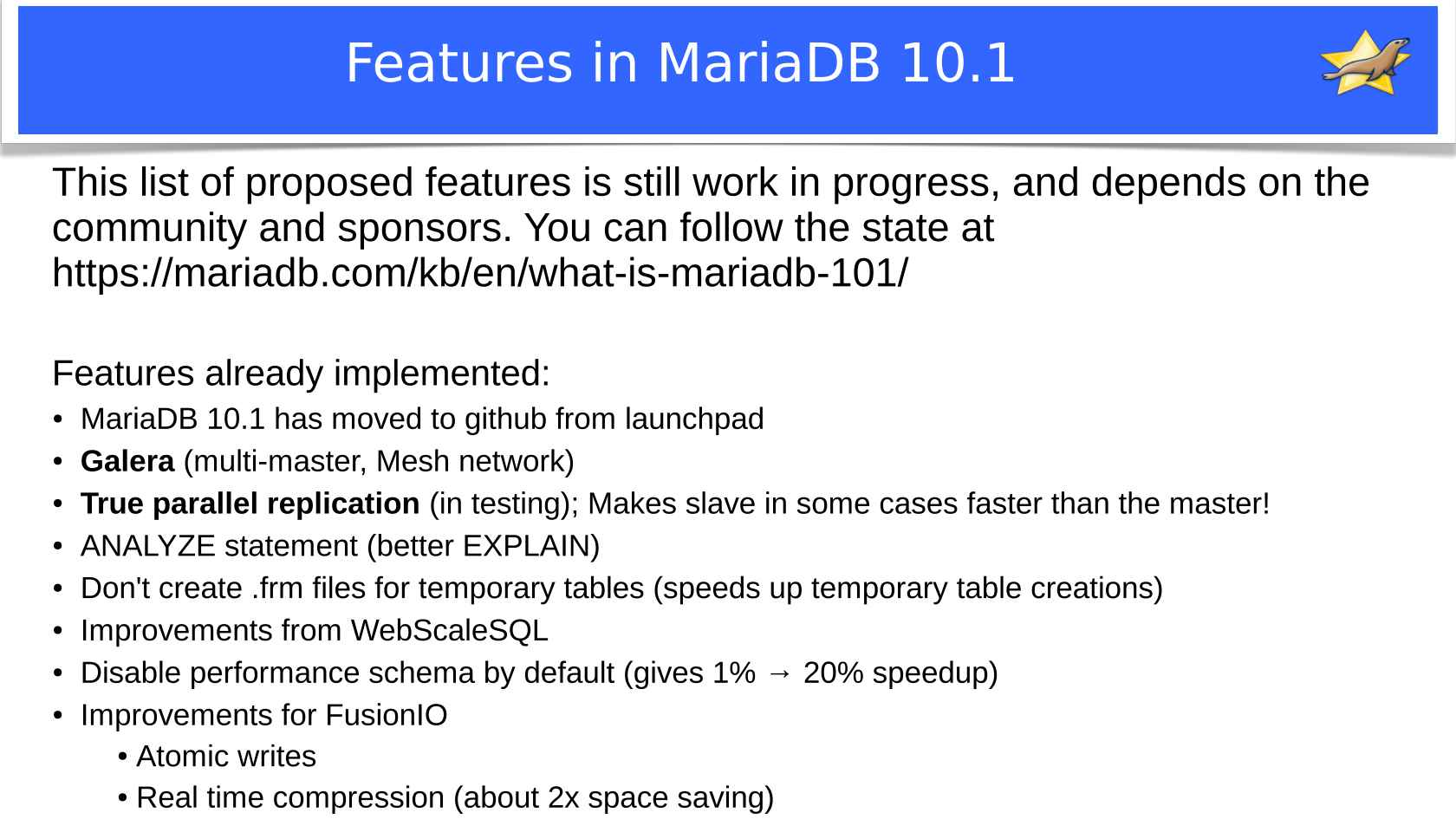 The New Features in MariaDB 10 0 and in the Upcoming MariaDB 10 1