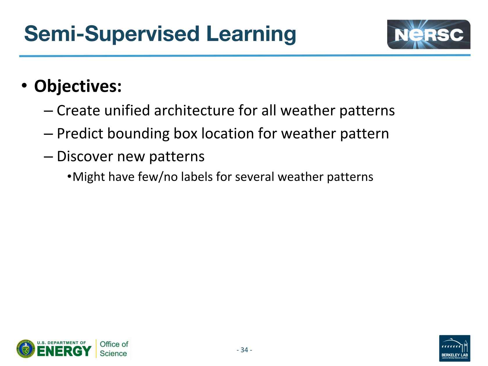 Semi-Supervised Deep Learning on Large Scale Climate Models