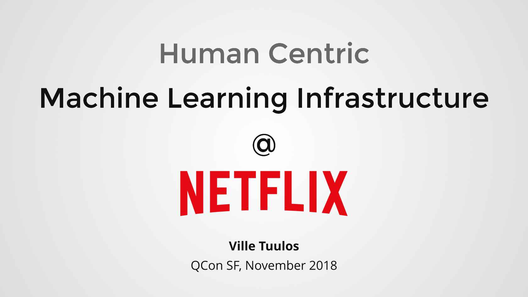 Human-centric Machine Learning Infrastructure @Netflix
