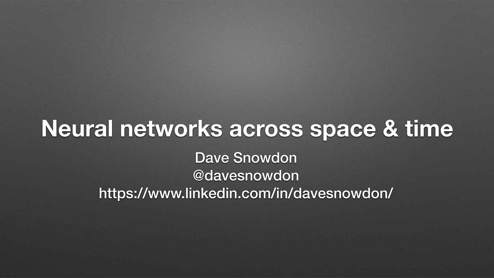 Neural Networks across Space and Time