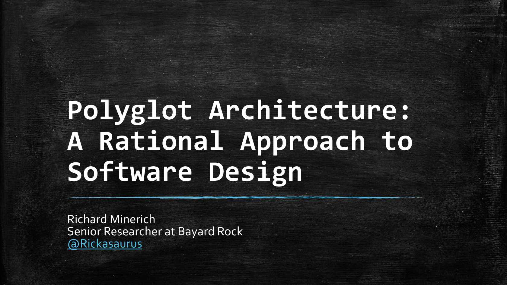 Polyglot Architecture: A Rational Approach To Software Design
