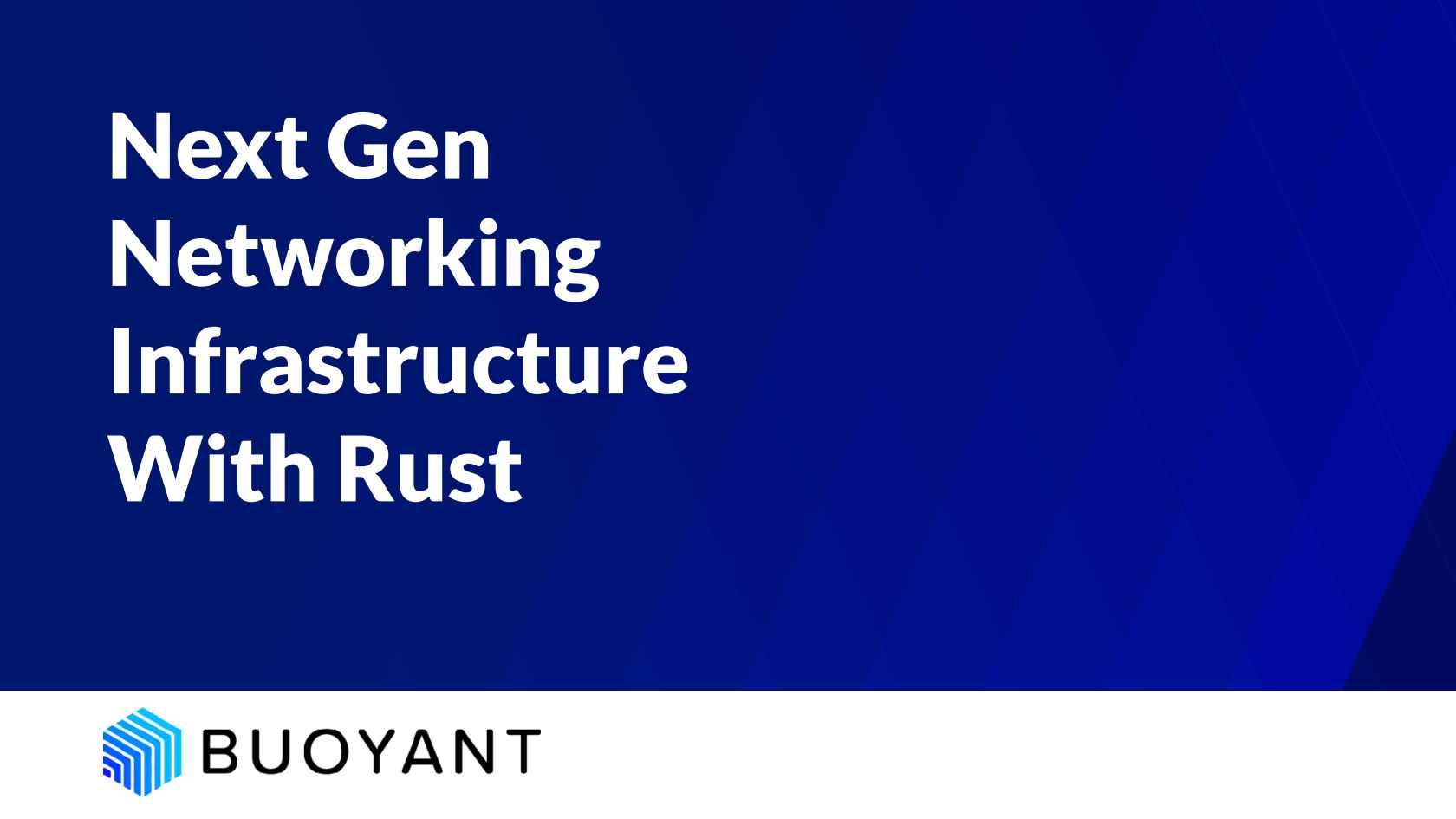 Next Gen Networking Infrastructure with Rust