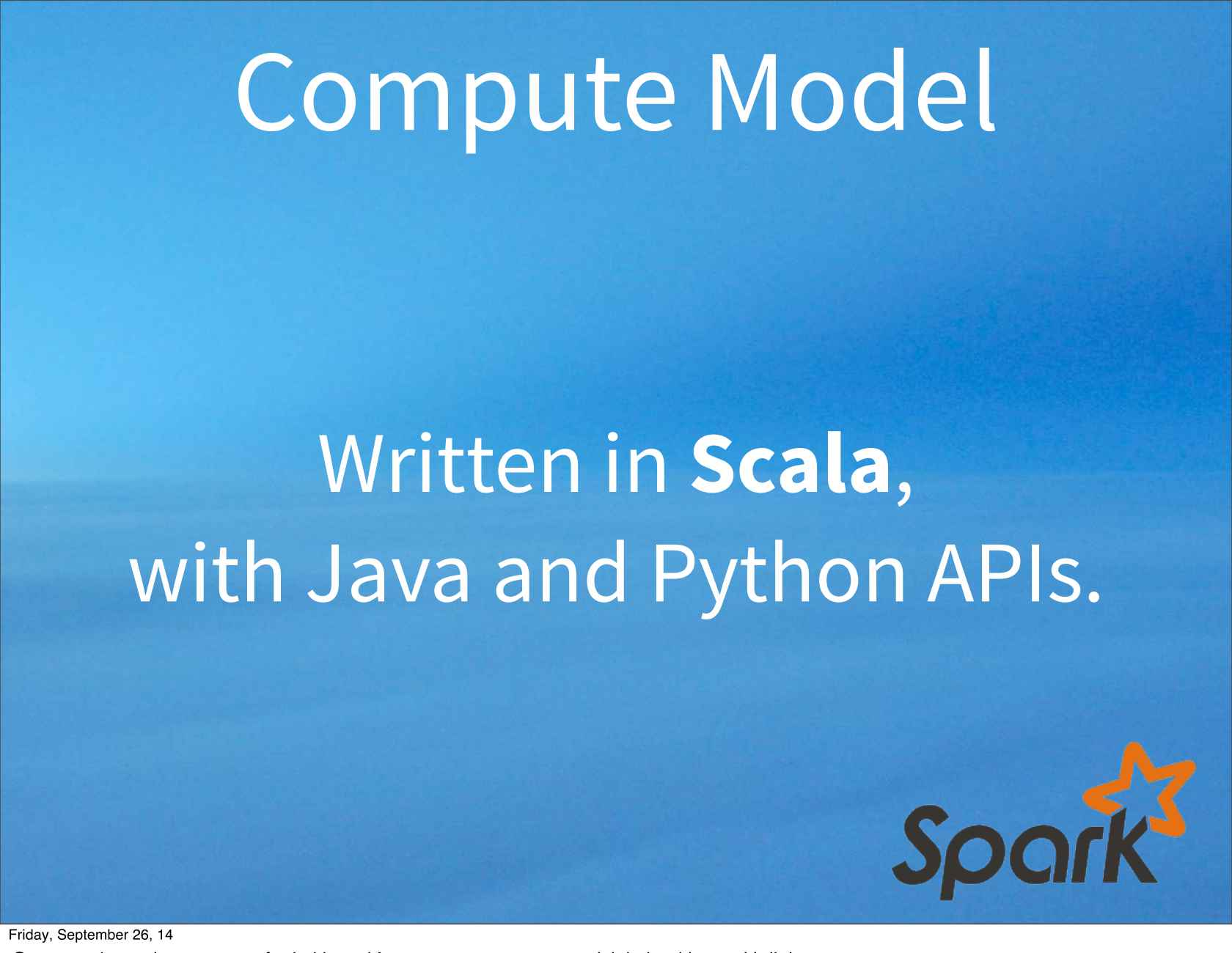Why Spark Is the Next Top (Compute) Model