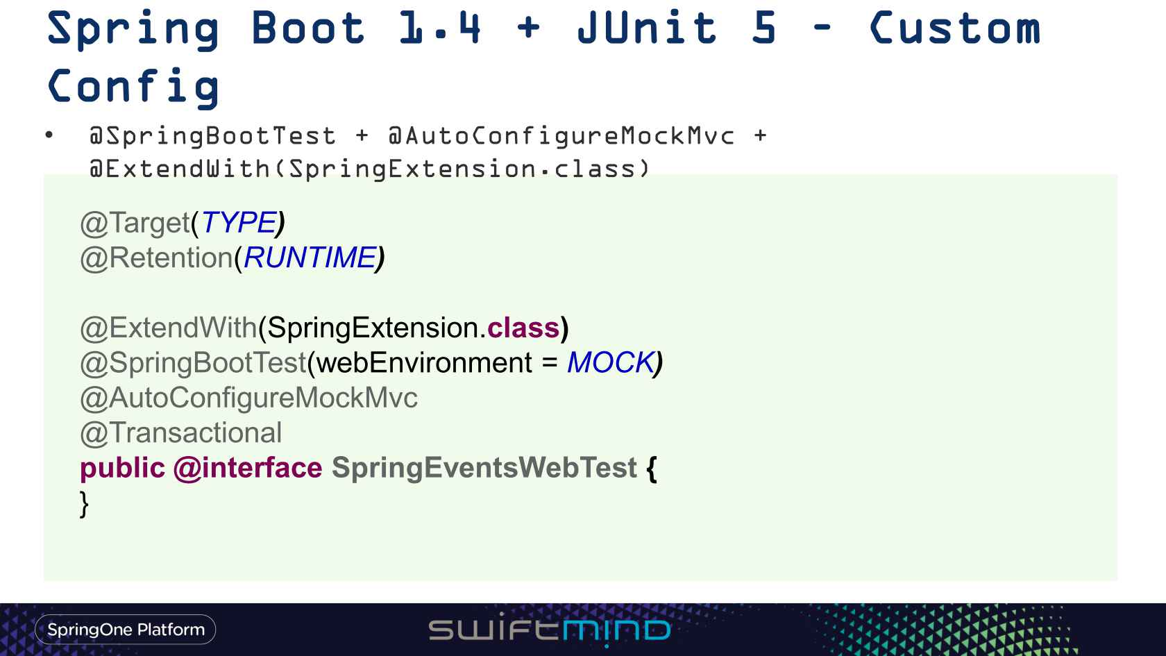 Testing with Spring 4 3, JUnit 5, and beyond